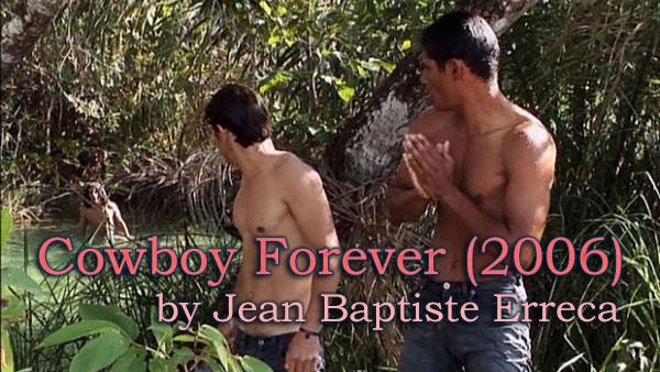 Cowboy Forever (2006) gay short film by Jean Baptiste Erreca