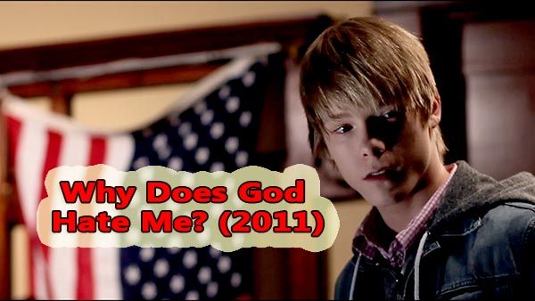 Why Does God Hate Me? (2011)