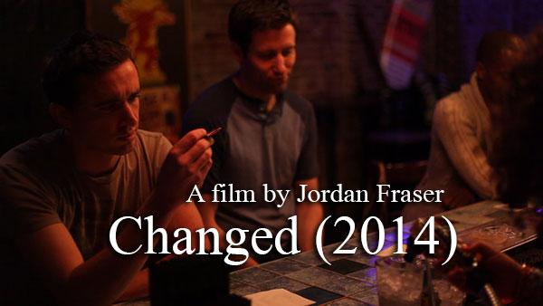Changed (2014) gay film by Jordan Fraser