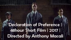 Declaration of Preference | 48hour Short Film | 2017 | Directed by Anthony Macali