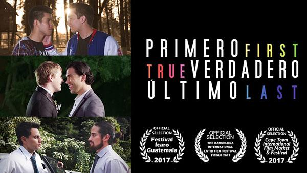 First-True-Last (2017) gay film by Luis Fernando Midence