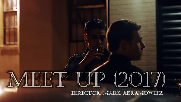 meet up 2017 gay short film by mark abramowitz gay themed movies. Black Bedroom Furniture Sets. Home Design Ideas
