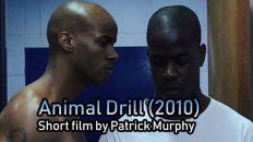 Animal Drill (2010) short film by Patrick Murphy